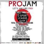 PRO JAM Esport League Season 1